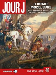 Jour J. 40, Le dernier mousquetaire / dessins de Vladimir Alecksic   Aleksic, Vladimir. Dessinateur