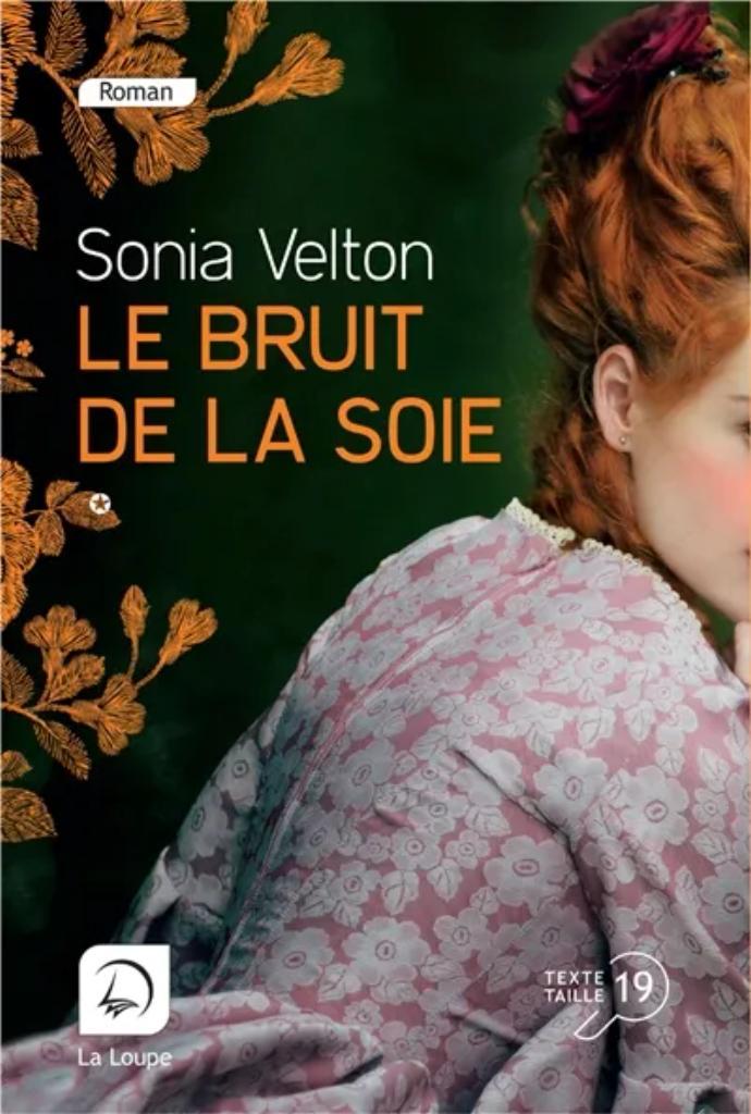 Le bruit de la soie. 1 / Sonia Velton |