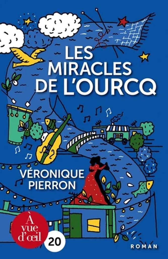 Les miracles de l'Ourcq / Véronique Pierron  