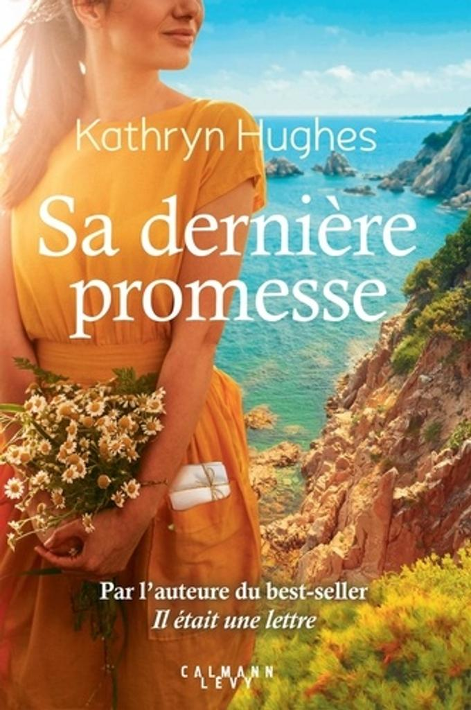 Sa dernière promesse / Kathryn Hughes |