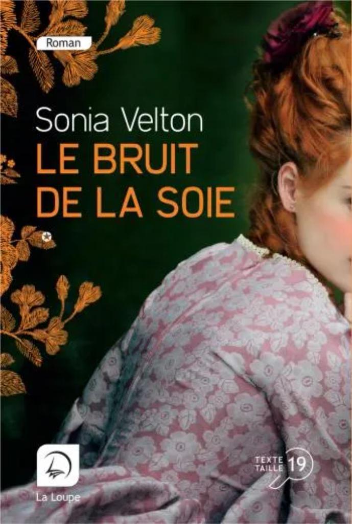 Le bruit de la soie / Sonia Velton. 2 |