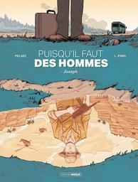 Puisqu'il faut des hommes : Joseph / dessins de Victor L. Pinel | Pinel, Victor L. (1988-....). Dessinateur