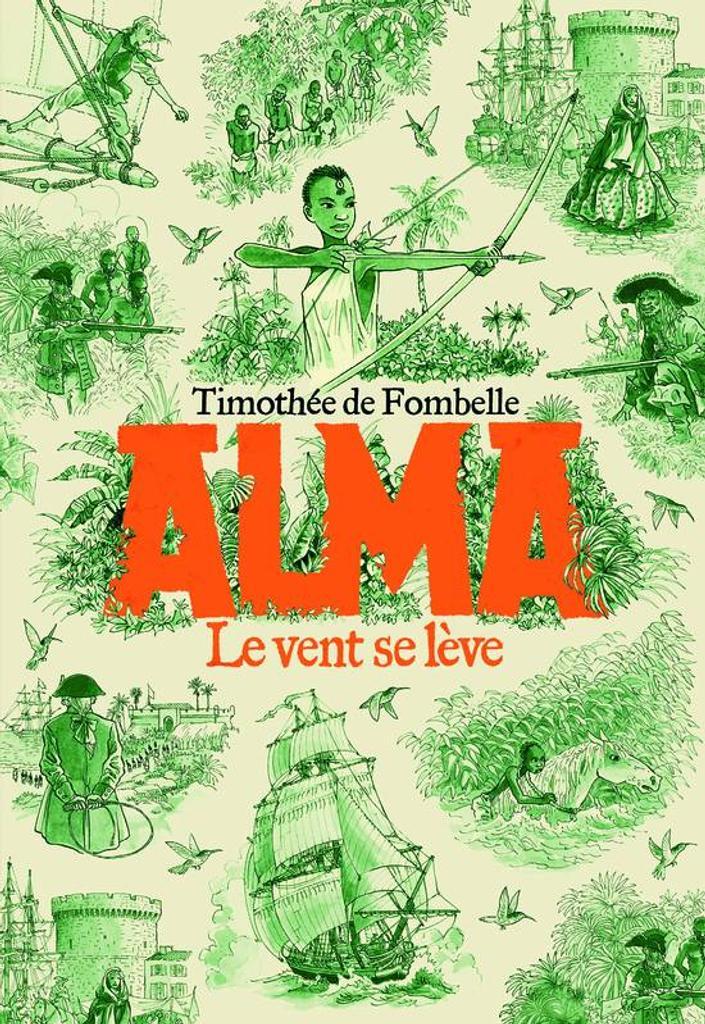Alma. 1, Le vent se lève / Timothée de Fombelle | Fombelle, Timothée de (1973-....). Auteur
