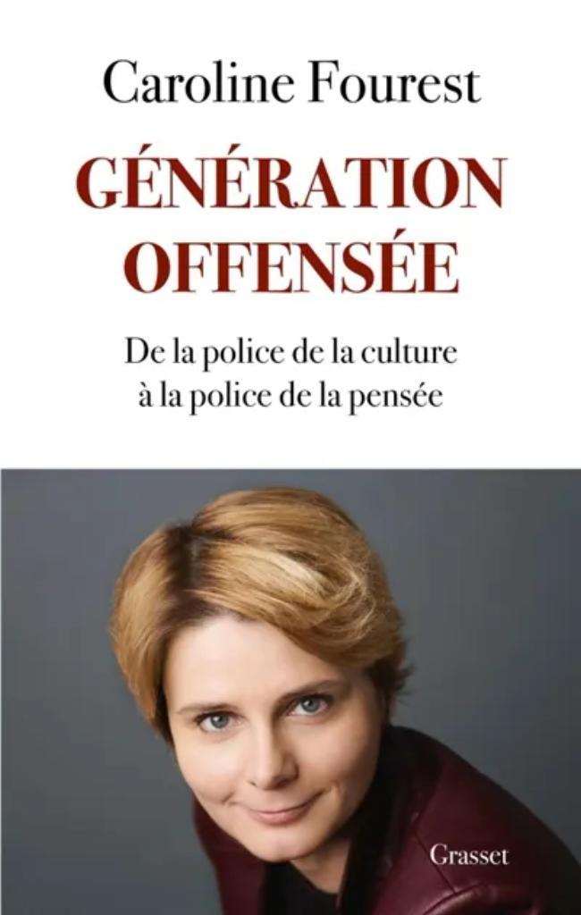 Génération offensée : de la police de la culture à la police de la pensée / Caroline Fourest  