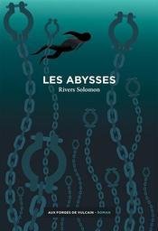 Les abysses / Rivers Solomon | Solomon, Rivers. Auteur
