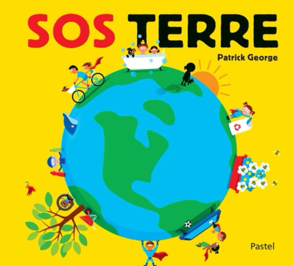 SOS Terre / George, Patrick   George, Patrick. Auteur. Illustrateur