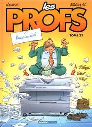 Les Profs. 23, Heure de cool / Dessins de Leturgie, De Sti, Erroc | Léturgie, Simon (1974-....). Dessinateur