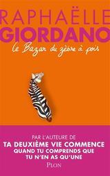 Le bazar du zèbre à pois / Raphaëlle Giordano | Giordano, Raphaëlle (1974-....). Auteur